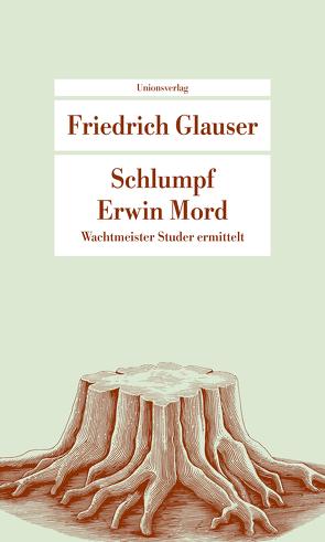 Schlumpf Erwin Mord (Wachtmeister Studer) von Glauser,  Friedrich