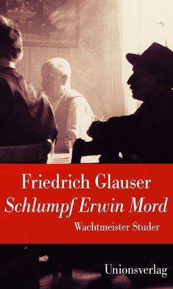 Schlumpf Erwin Mord von Glauser,  Friedrich, Obschlager,  Walter