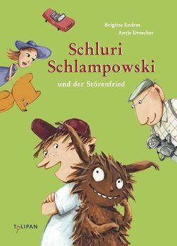 Schluri Schlampowski und der Störenfried von Drescher,  Antje, Endres,  Brigitte
