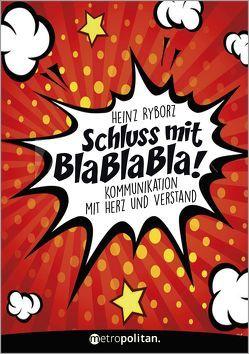 Schluss mit Bla bla bla! von Ryborz,  Heinz