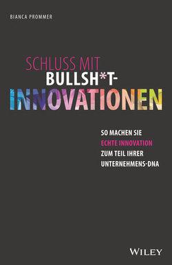 Schluss mit Bullsh*t-Innovationen von Prommer,  Bianca