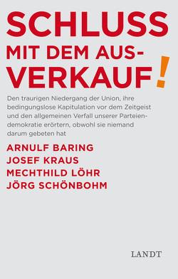 Schluss mit dem Ausverkauf von Baring,  Arnulf, Kraus,  Josef, Löhr,  Mechthilde, Schönbohm,  Jörg