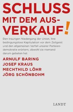 Schluss mit dem Ausverkauf von Baring,  Arnulf, Kissler,  Alexander, Kraus,  Josef, Löhr,  Mechthild, Schönbohm,  Jörg