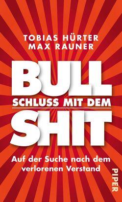 Schluss mit dem Bullshit! von Hürter,  Tobias, Rauner,  Max