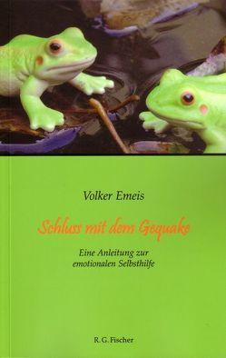 Schluss mit dem Gequake von Emeis,  Volker