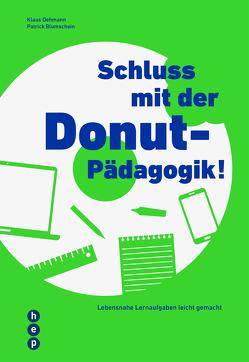 Schluss mit der Donut-Pädagogik! (E-Book) von Blumschein,  Patrick, Oehmann,  Klaus