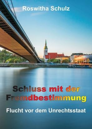 Schluss mit der Fremdbestimmung von Schulz,  Roswitha