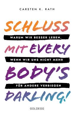 Schluss mit Everybody's Darling! von Rath,  Carsten K.