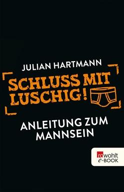 Schluss mit luschig! von Hartmann,  Julian
