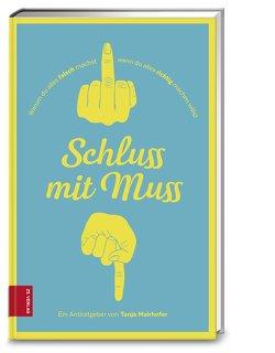 Schluss mit Muss von Mairhofer,  Tanja