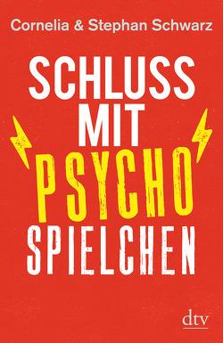 Schluss mit Psychospielchen von Schwarz,  Cornelia, Schwarz,  Stephan