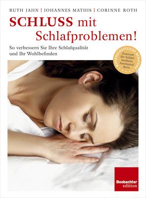 Schluss mit Schlafproblemen von Jahn,  Ruth, Mathis,  Johannes, Roth,  Corinne