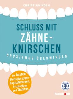 Schluss mit Zähneknirschen von Koch,  Christian