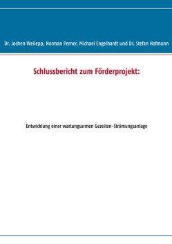 Schlussbericht zum Förderprojekt: von Engelhardt,  Michael, Hofmann,  Stefan, Perner,  Norman, Weilepp,  Jochen