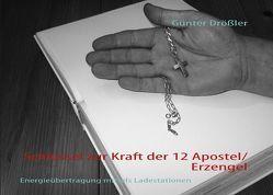 Schlüssel zur Kraft der 12 Apostel/Erzengel von Drößler,  Günter