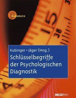 Schlüsselbegriffe der Psychologischen Diagnostik von Jäger,  Reinhold S., Kubinger,  Klaus D.