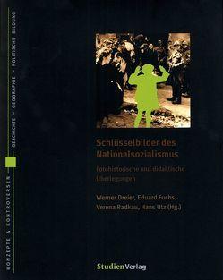 Schlüsselbilder des Nationalsozialismus von Dreier,  Werner, Fuchs,  Eduard, Radkau Garc¡a,  Verena, Utz,  Hans