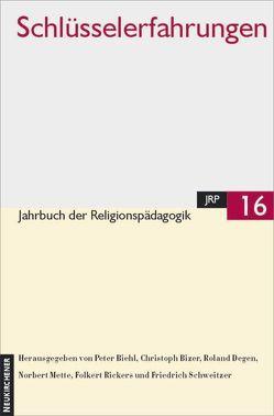 Schlüsselerfahrungen von Biehl,  Peter, Bizer,  Christoph, Degen,  Roland, Mette,  Norbert, Rickers,  Folkert, Schweitzer,  Friedrich