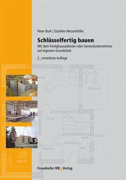 Schlüsselfertig bauen. von Burk,  Peter, Weizenhöfer,  Günther