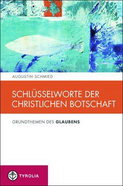 Schlüsselworte der christlichen Botschaft von Ordensgemeinschaft der Redemptoristen, Schmied,  Augustin