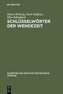 Schlüsselwörter der Wendezeit von Herberg,  Dieter, Steffens,  Doris, Tellenbach,  Elke
