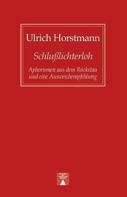 Schlußlichterloh von Horstmann,  Ulrich