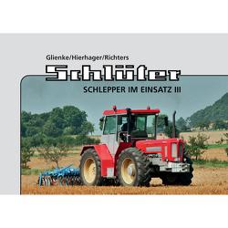 Schlüter Schlepper im Einsatz III von Glienke,  Peter, Hierhager,  Manfred, Richters,  Kai-Wido