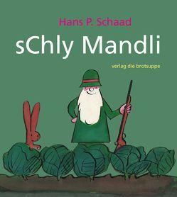sChly Mandli von Schaad,  Hans P.