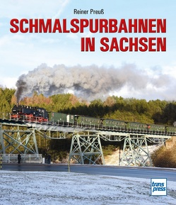 Schmalspurbahnen in Sachsen von Preuss,  Reiner