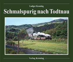 Schmalspurig nach Todtnau von Kenning,  Ludger