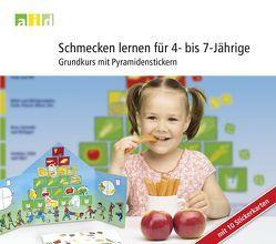 Schmecken lernen für 4- bis 7-Jährige – Grundkurs mit Pyramidenstickern von Bethge,  Svea, Brüggemann,  Ingrid