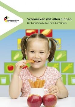 Schmecken mit allen Sinnen – Der Feinschmeckerkurs für 4- bis 7-Jährige von Bethge,  Svea, Brüggemann,  Ingrid