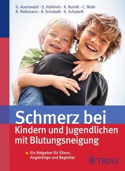 Schmerz bei Kindern und Jugendlichen mit Blutungsneigung von Auerswald,  Günter, Halimeh,  Susan, Kurnik,  Karin, Male,  Christoph, Pothmann,  Raymund