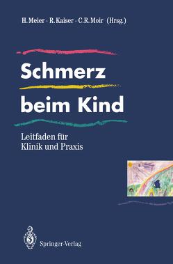 Schmerz beim Kind von Kaiser,  Roland, Meier,  Harald, Moir,  Christopher R.