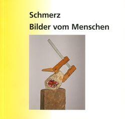 Schmerz – Bilder vom Menschen von Abend,  Sandra, Antweiler,  Wolfgang, Krambrock,  Michael