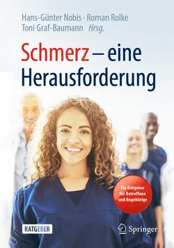 Schmerz – eine Herausforderung von Graf-Baumann,  Toni, Nobis,  Hans-Günter, Rolke,  Roman