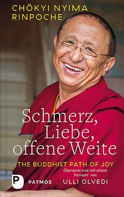 Schmerz, Liebe, offene Weite von Chökyi Nyima Rinpoche, Olvedi,  Ulli