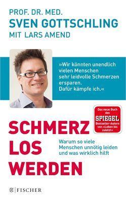 Schmerz Los Werden von Amend,  Lars, Gottschling,  Sven