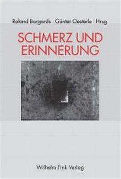 Schmerz und Erinnerung von Borgards,  Roland, Oesterle,  Guenter