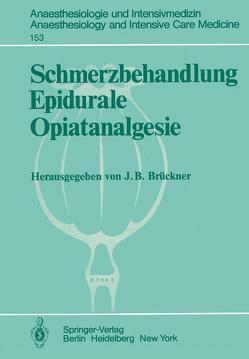 Schmerzbehandlung Epidurale Opiatanalgesie von Brückner,  J. B.