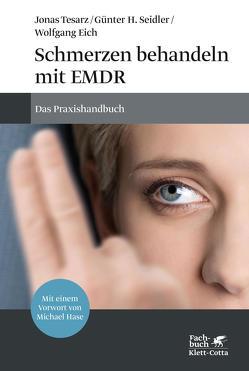 Schmerzen behandeln mit EMDR von Eich,  Wolfgang, Seidler,  Günter H., Tesarz,  Jonas