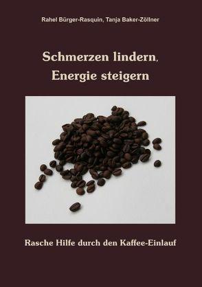 Schmerzen lindern, Energie steigern von Baker-Zöllner,  Tanja, Bürger-Rasquin,  Rahel
