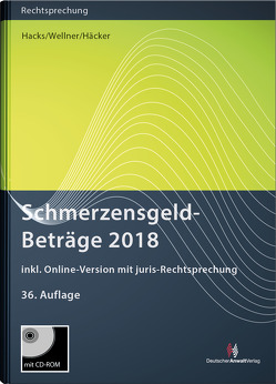 SchmerzensgeldBeträge 2018 (Buch mit CD-ROM plus Online-Zugang) von Häcker,  Frank, Hacks,  Susanne, Wellner,  Wolfgang