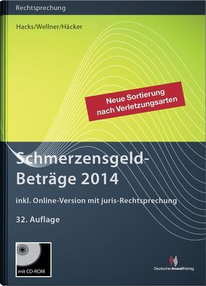 SchmerzensgeldBeträge 2014 (Buch mit CD-ROM plus Online-Zugang) von Häcker,  Frank, Hacks,  Susanne, Wellner,  Wolfgang