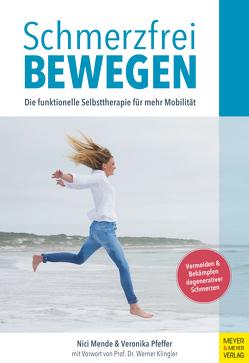 Schmerzfrei bewegen von Klingler,  Werner, Mende,  Nici, Pfeffer,  Veronika