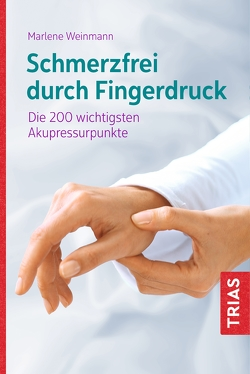 Schmerzfrei durch Fingerdruck von Weinmann,  Marlene