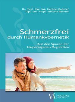 Schmerzfrei durch Humankybernetik von Koerner,  Herbert, Reckter,  Bettina