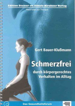Schmerzfrei durch körpergerechtes Verhalten im Alltag von Bauer-Klussmann,  Gert