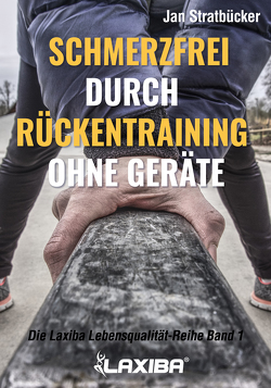 Schmerzfrei durch Rückentraining ohne Geräte von Stratbücker,  Jan Niklas