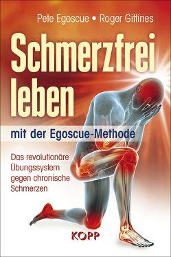 Schmerzfrei leben mit der Egoscue-Methode von Egoscue,  Pete, Gittines,  Roger